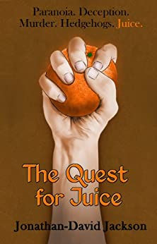 The Quest for Juice (Paranoia Book 1) by [Jackson, Jonathan-David]