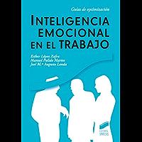 Inteligencia emocional en el trabajo (Guias De Optimizacion)