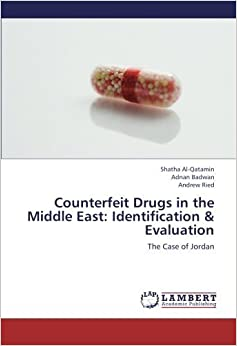 Book Counterfeit Drugs in the Middle East: Identification & Evaluation: The Case of Jordan by Al-Qatamin, Shatha, Badwan, Adnan, Ried, Andrew (2012)
