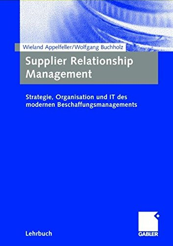 Supplier Relationship Management  Strategie Organisation Und IT Des Modernen Beschaffungsmanagements