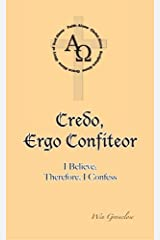 Credo, Ergo Confiteor: I Believe; Therefore, I Confess by Win Groseclose (2008-08-24) Paperback