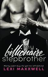 My Billionaire Stepbrother (Lexi's Sexy Billionaire Romance Series) (Volume 1)