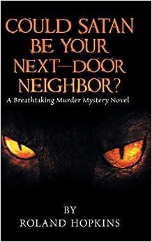 Descargar Libros Sin Registrarse Could Satan Be Your Next-door Neighbor?: A Breathtaking Murder Mystery Novel PDF Gratis Descarga