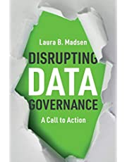 Disrupting Data Governance: A Call to Action