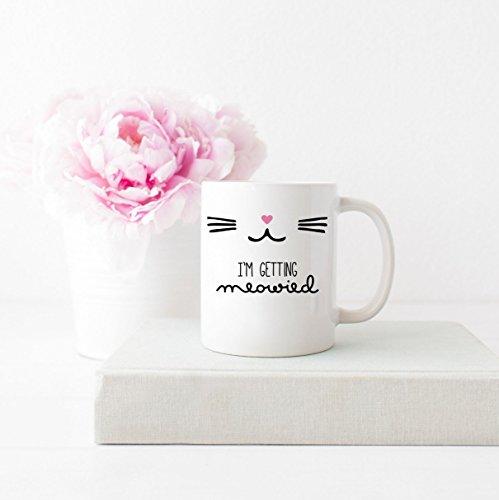 I'm Getting Meowied Mug Engagement Gift Engaged Mug Engagement Mug Gift I'm Getting Married Mug Bridal Shower Gift Bride To Be Gift Cute Mug