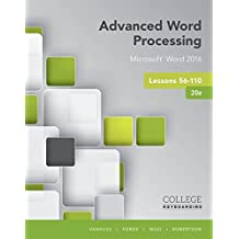 Advanced Word Processing Lessons 56-110: Microsoft Word 2016, Spiral bound Version