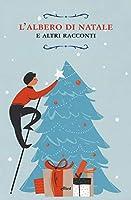 L'albero di Natale: E altri racconti