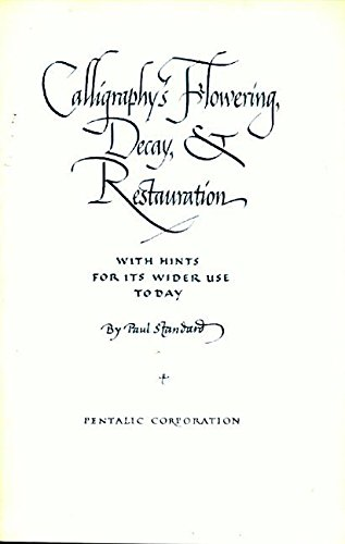 Calligraphy's Flowering, Decay, and Restoration: With Hints for Its Wider Use Today. Reprint of the 1947 Ed Pub by Soc of Typographic Arts