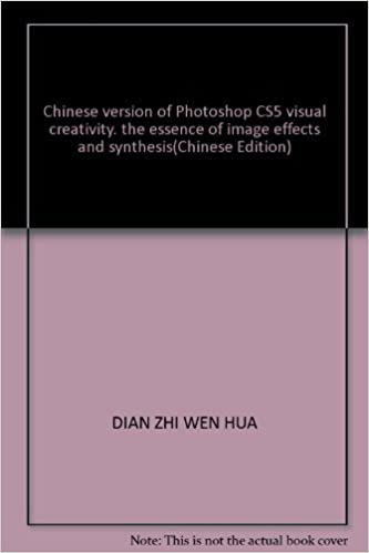 Book Chinese version of Photoshop CS5 visual creativity. the essence of image effects and synthesis(Chinese Edition)