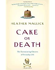 Cake or Death: The Excruciating Choices of Everyday Life