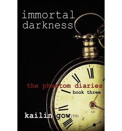 [ { IMMORTAL DARKNESS (PHANTOM DIARIES #3) [ IMMORTAL DARKNESS (PHANTOM DIARIES #3) ] BY GOW, KAILIN ( AUTHOR )DEC-12-2011 PAPERBACK } ] by Gow, Kailin (AUTHOR) Dec-12-2011 [ Paperback ] ebook