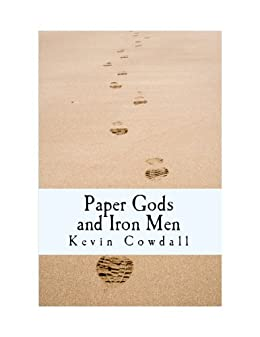 Paper Gods and Iron Men (English Edition) por [Cowdall, Kevin]