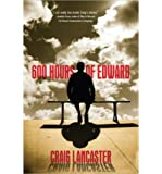 600 Hours of Edward [ 600 HOURS OF EDWARD ] by Lancaster, Craig (Author ) on Aug-14-2012 Paperback