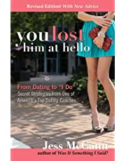 """You Lost Him at Hello: From Dating to """"I Do""""―Secrets from One of America's Top Dating Coaches"""