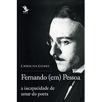 Fernando (Em) Pessoa: A Incapacidade de Amar Do Poeta