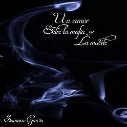 Un amor entre la Mafia y la Muerte (Spanish Edition) by [Garcia,