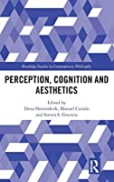 Perception, Cognition and Aesthetics Front Cover