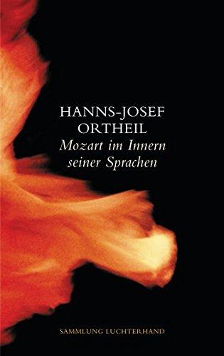 Mozart im Innern seiner Sprachen Taschenbuch – 1. März 2002 Hanns-Josef Ortheil Sammlung Luchterhand 3630620299 Belletristik / Biographien