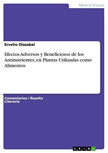 Efectos Adversos y Beneficiosos de los Antinutrientes, en Plantas Utilizadas como Alimentos (Spanish Edition