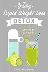 Want A RAPID Detox Cleanse That WORKS? You WILL Shed 10 Pounds in 3 Days!From the Best Selling weight loss writer, Linda Westwood, comes Detox: 3-Day Rapid Weight Loss Detox Cleanse - Lose Up to 10 Pounds! This detox book will jump-start your...