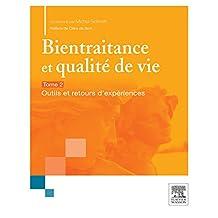 Bientraitance et qualité de vie - T.2: Outils et retours d'expériences (French Edition)