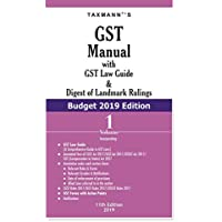 GST Manual with GST Law Guide & Digest of Landmark Rulings (Set of 2 Volumes) (Budget 2019 Edition)
