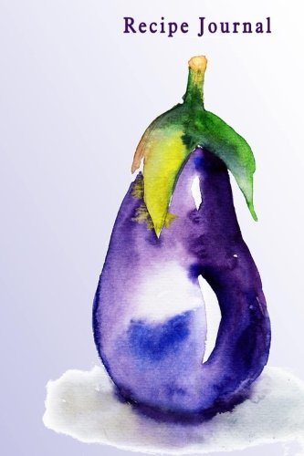 Read Online Recipe Journal: Watercolor Eggplant Cooking Journal, Lined and Numbered Blank Cookbook 6 x 9, 180 Pages (Recipe Journals) (Cooking Journals) pdf