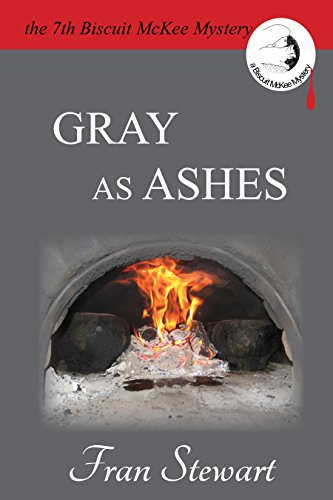 Gray as Ashes (Biscuit McKee Mysteries Book 7)