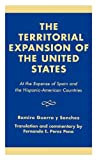 The Territorial Expansion of the United States, Ramiro Guerra, 0761822038