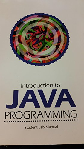 Introduction to Java Programming (Student Lab Manual)
