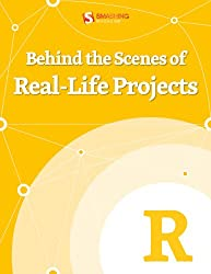 Behind the Scenes of Real-Life Projects (Smashing eBooks)