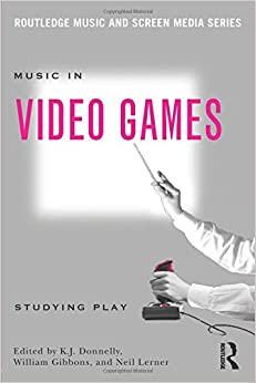 music-in-video-games-studying-play-routledge-music-and-screen-media