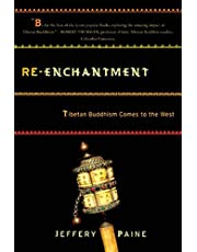 Reenchantment: Tibetan Buddhism Comes To The West