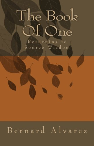 The Book Of One: Returning to Source Wisdom