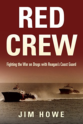 (Red Crew: Fighting the War on Drugs with Reagan's Coast Guard)