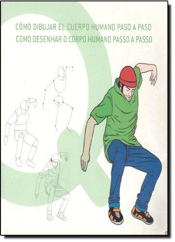 Descargar Libro Cómo Dibujar El Cuerpo Humano Paso A Paso = Como Desehnhar O Corpo Humano Passo A Passo Dani Cruz