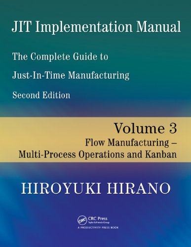 JIT Implementation Manual -- The Complete Guide to Just-In-Time Manufacturing: Volume 3 -- Flow Manufacturing -- Multi-Process Operations and Kanban - Multi Chemistry Control