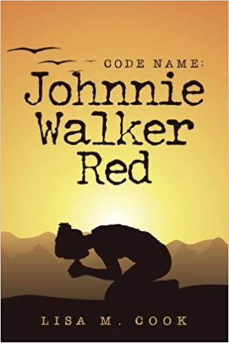 Code Name: Johnnie Walker Red: Lisa M  Cook: 9781546511663: Amazon