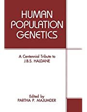 Human Population Genetics: A Centennial Tribute to J. B. S. Haldane