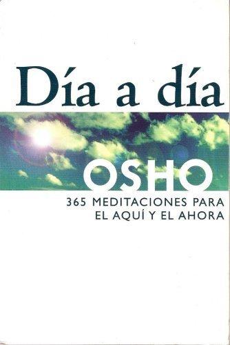 Día a día con: 365 meditaciones para el aquí y el ahora