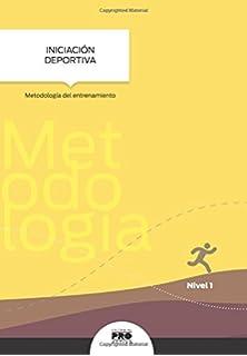 Iniciacion Deportiva: Metodologia del entrenamiento: Coleccion Entrenamiento Deportivo Nivel 1 (Spanish Edition)