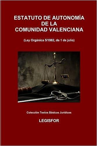 Estatuto De Autonomía De La Comunidad Valenciana: Edición 2018 por Legisfor
