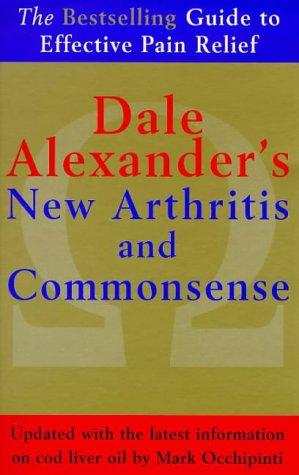 Dale Alexander's New Arthritis and Commonsense