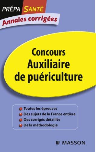 Annales corrigées Concours Auxiliaire de puériculture (French Number)