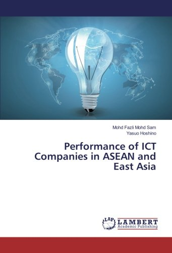 Mohd Fazli Mohd Sam(Technical University of Malaysia Malacca)、星野靖雄(環太平洋大学)著『Performance of ICT Companies in ASEAN and East Asia』