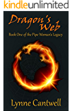 Dragon's Web: Book One of the Pipe Woman's Legacy