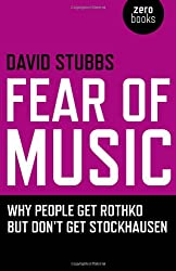 Fear of Music: Why People Get Rothko but Don't Get Stockhausen