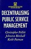 Decentralising Public Service Management, Christopher Pollitt, 0333694031