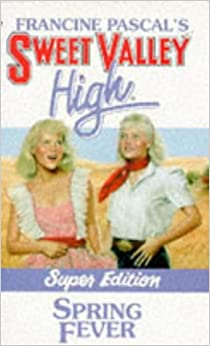 Spring Fever (Sweet Valley High, Super Edition)