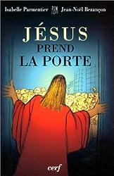 Jésus prend la porte
